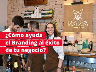 La importancia de la marca: ¿cómo ayuda el branding al éxito de tu negocio?