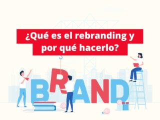¿Qué es el rebranding y por qué hacerlo?