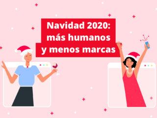 Navidad 2020: más humanos y menos marcas